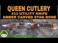 QUEEN CUTLERY #11 UTILITY KNIFE - AMBER CARVED STAG BONE -🇺🇸- Episode 115
