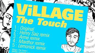 ViLLAGE - The Touch (Original)