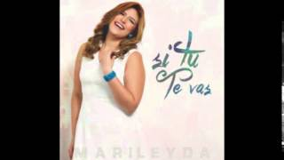 Marileyda- Si Tu Te Vas (2015)