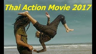 Video New Thai Action Movie 2017 | Best Thai Kungfu Full English Sub Title download MP3, 3GP, MP4, WEBM, AVI, FLV Februari 2018