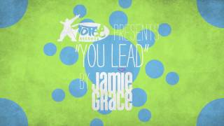 Repeat youtube video Jamie Grace - You Lead (Official Lyric Video)