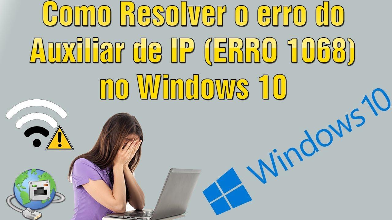 Como Resolver o Erro do Auxiliar de IP no Windows 10 (ERRO 1068) - Problema  na Configuração de Proxy