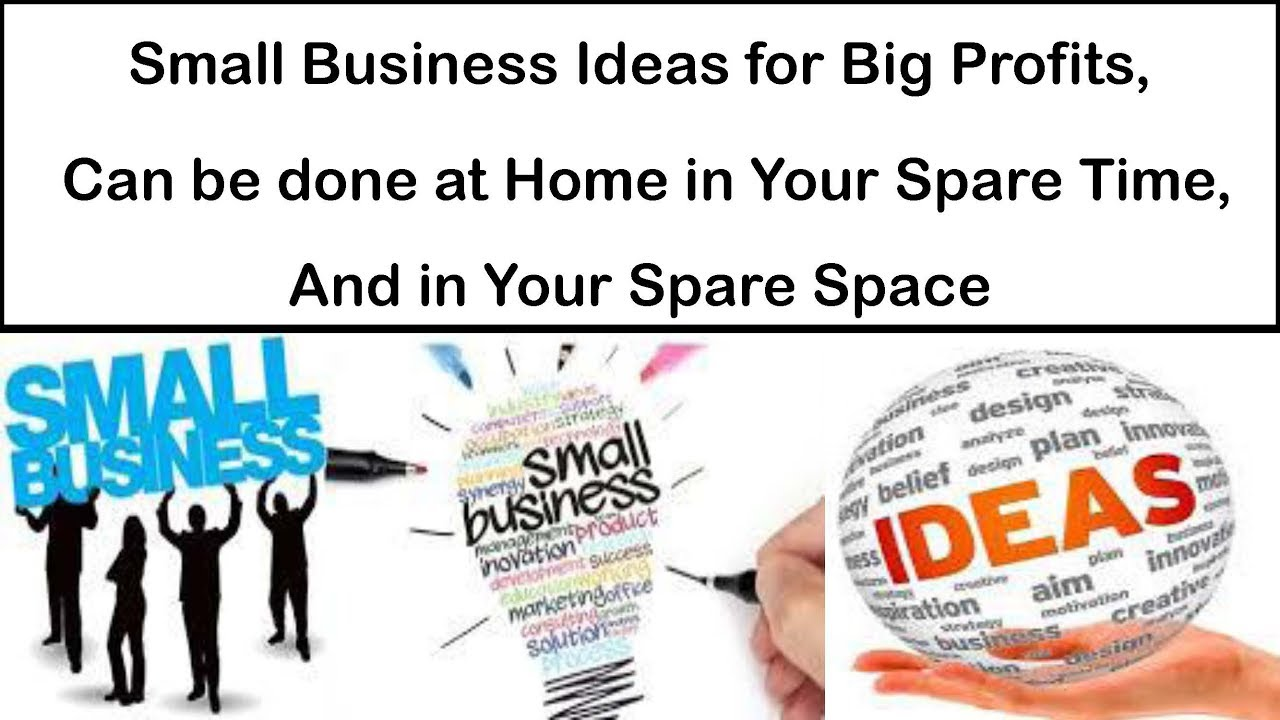 Small Business Ideas for Big Profits, Can be done at Home in Your ...
