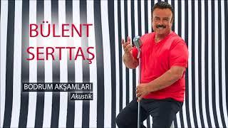 Bodrum Akşamları (Akustik) - Bülent Serttaş (Official Video)