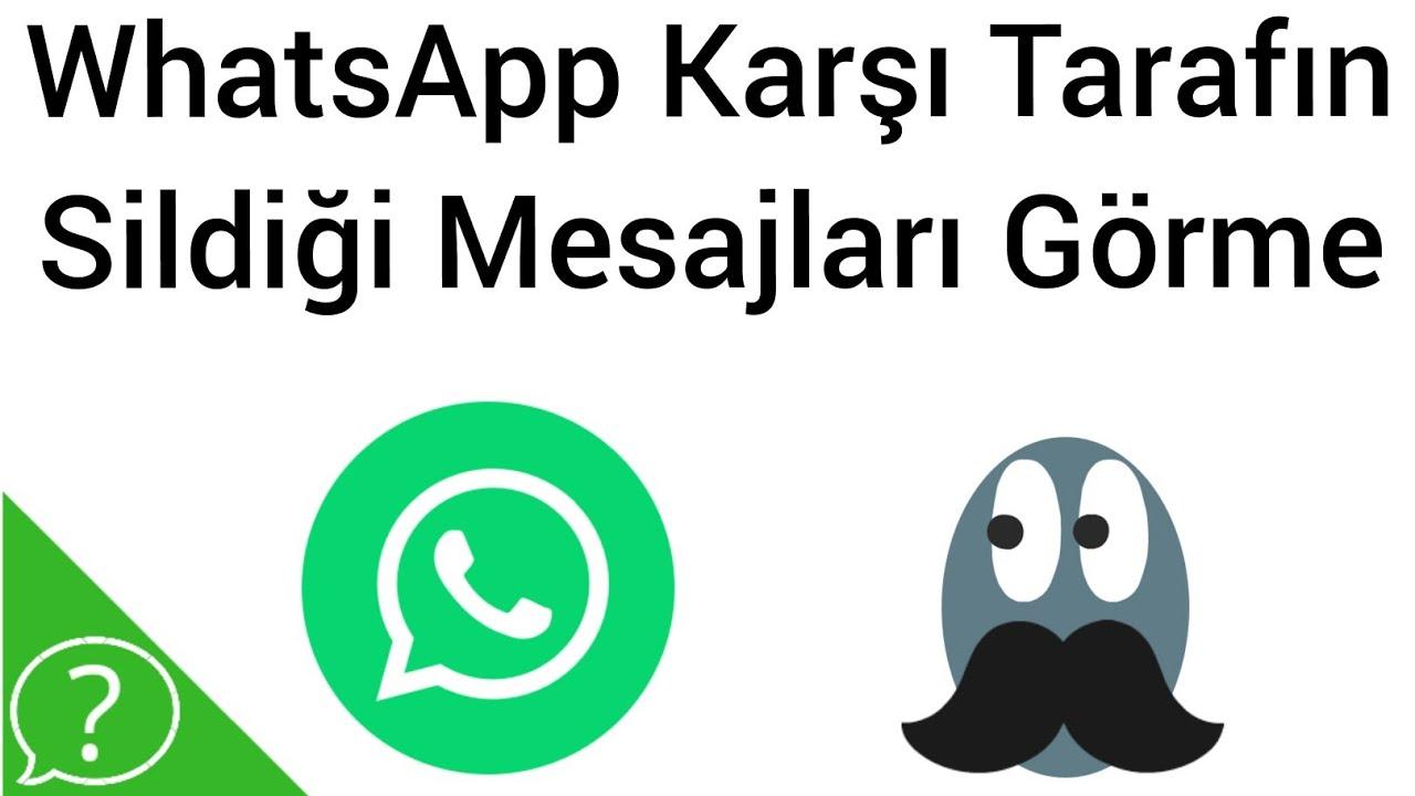 WhatsApp Karşı Tarafın Sildiği Mesajları Görme