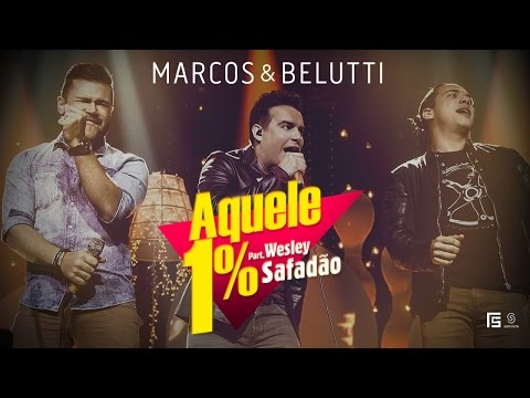 Marcos & Belutti - Aquele 1% part. Wesley Safadão