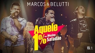 Download Marcos & Belutti - Aquele 1% part. Wesley Safadão (Clipe Oficial) MP3 song and Music Video