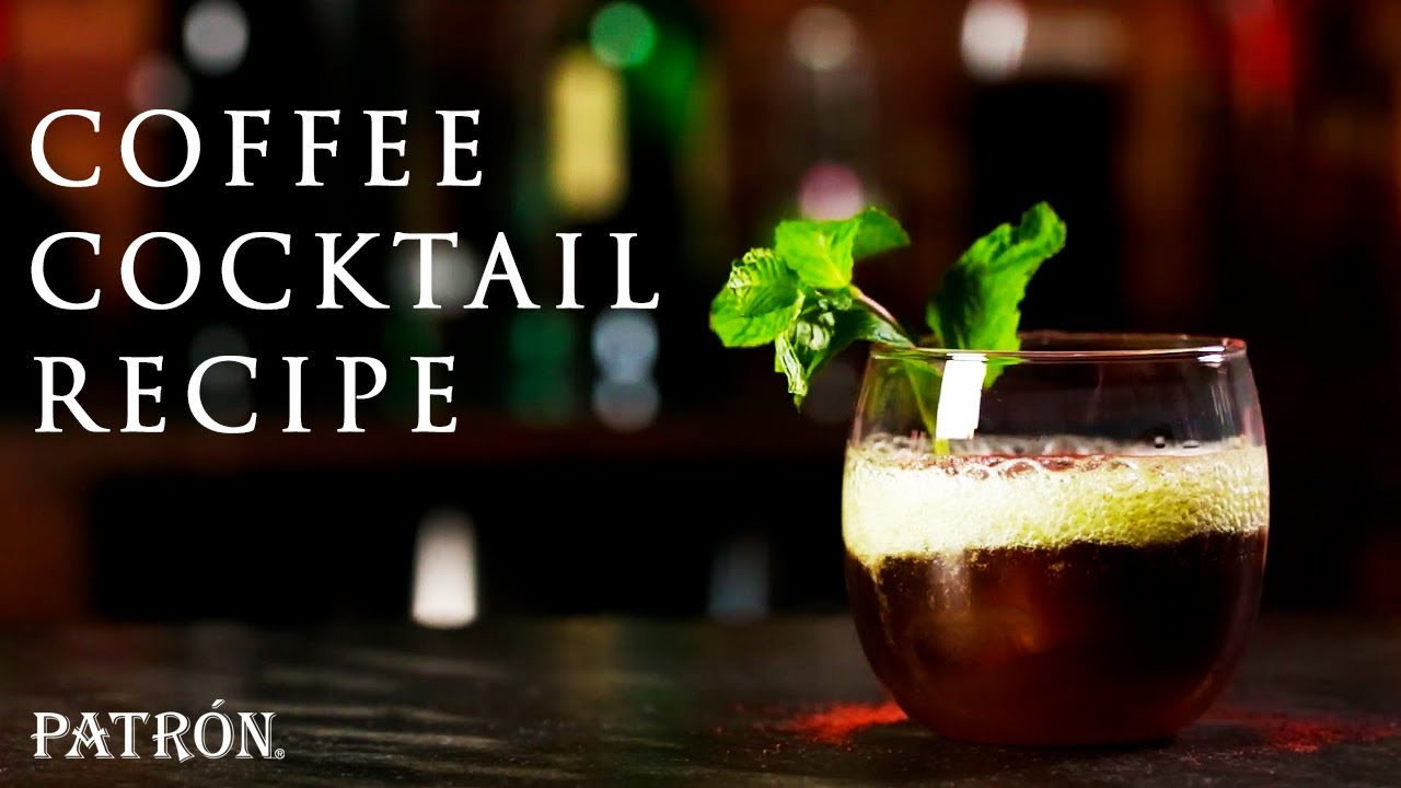 Coffee Cocktail Recipe with Patrón Silver & Patrón XO Cafe ...