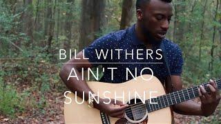 Ain't No Sunshine Acoustic (Cover) - Chavis Flagg
