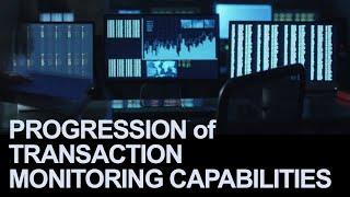 Natural Progression of Transaction Monitoring Capabilities