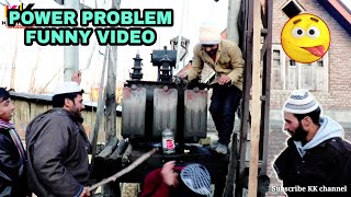 Power Problem Funny video - kashmiri kalkharabs