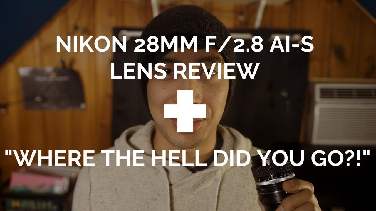 Nikon 28mm f/2 8 AI-S LENS REVIEW +