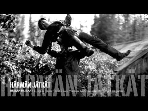 Härmän jätkät - Hurjien miesten laulu (Huraa Huraa)