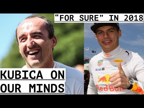 """Kubica """"Could Be in F1""""- Verstappen """"For Sure"""" in 2018 - Perez Upbeat for Silverstone -Shield Rushed"""
