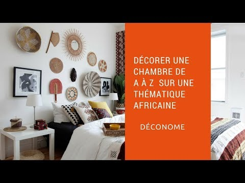 Décorer une chambre de A à Z dans un style africain - Déconome