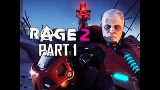 RAGE 2 Walkthrough Part 1 - First 2 Hours!!! (Gameplay Commentary)