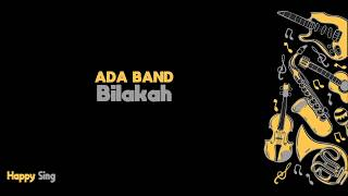 Bilakah - Ada Band (Karaoke Minus One Tanpa Vokal dengan Lirik)