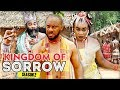 KINGDOM OF SORROW 2 - 2017 LATEST NIGERIAN NOLLYWOOD MOVIES