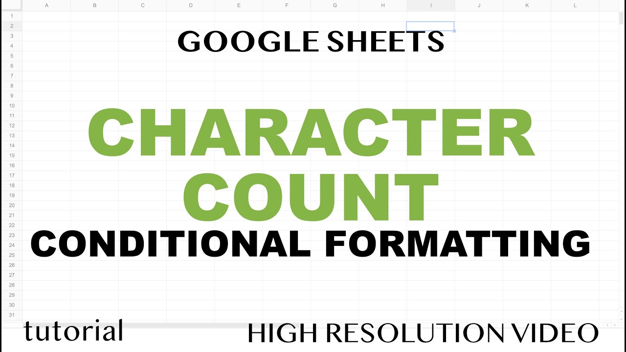 Character Count & Conditional Formatting Based on Character Count in Google Sheets