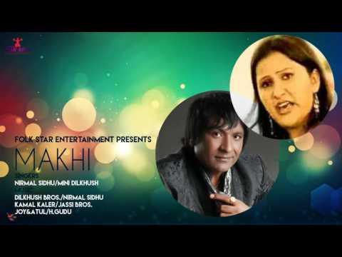 MAKHI |  NIRMAL SIDHU & MINI DILKHUSH | LATEST PUNJABI SONG | FOLK STAR