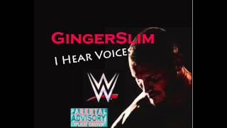 GingerSlim-I Hear Voices (Randy Orton Sample)(Produced By Tunna Beats)