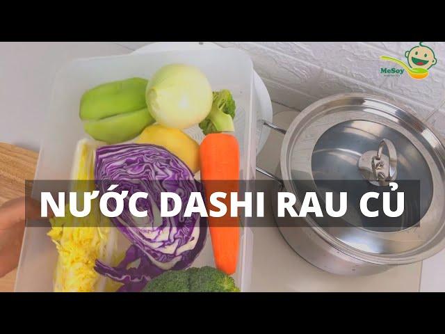 MẸ SOY hướng dẫn cách nấu nước dùng dashi từ rau củ cho bé ăn dặm