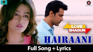 Hairaani  | Love Shagun | Full Song + Lyrics| Arijit Singh, Sakina Khan |, Nidhi Subbaiah