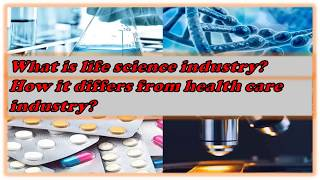 What is life science industry and how it differs from health care industry?