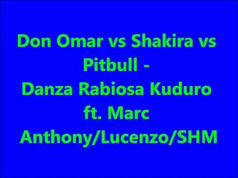 Don Omar- vs Shakira- vs Pitbull - Danza  Kuduro- ft. Marc Anthony/Lucenzo/SHM// lyncris