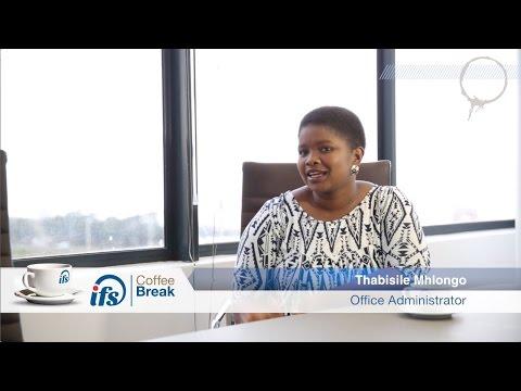 IFS COFFEE BREAK:: Thabisile Mhlongo - Office Administrator