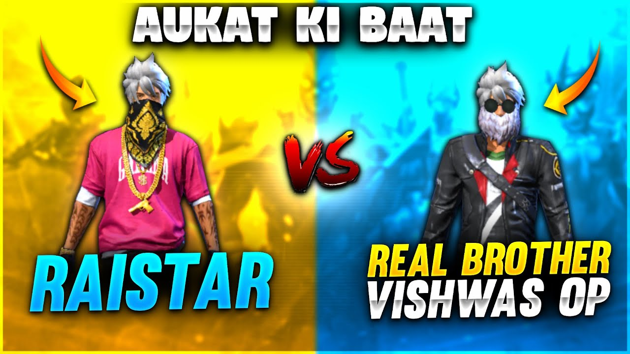 Real Brother Raistar Vs Vishwas Op | Aukat Ki Baat | Garena Free Fire