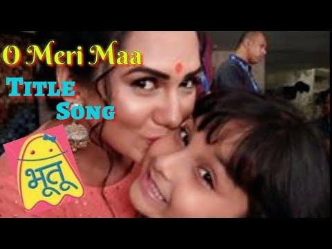 Bhutu - O Meri Maa O Mere Maa  | Bhutu Serial Title Song | Zee Tv Lori