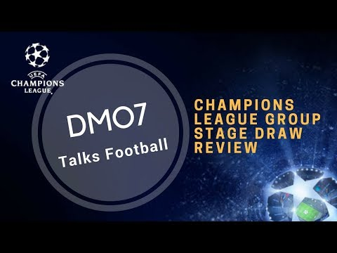 UEFA Champions League Group Stage Draw Review/Prediction