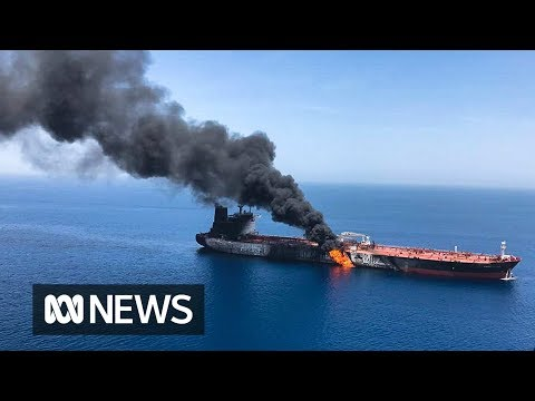 US says Iran was behind attacks on oil tankers in Gulf of Oman | ABC News