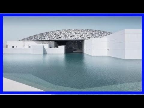 The world-famous louvre museum starts a lucrative new bankruptcy in abu dhabi.