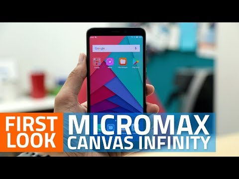 Micromax Canvas Infinity First Look | 18:9 Display, Camera, Specifications and More