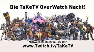 OVERWATCH Highlight movie! Die TaKeTV OVERWATCH Nacht
