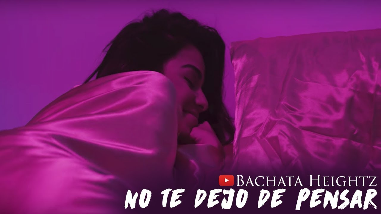Bachata Heightz - No Te Dejo De Pensar ft. 24 Horas (Official Music Video)