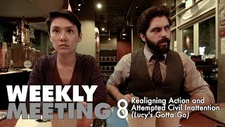 Weekly Meeting #8: Realigning Action and Attempted Civil Inattention (Lucy
