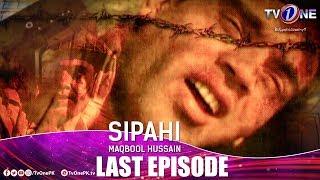 Sipahi Maqbool Hussain | A True story | Last Episode | TV One Drama