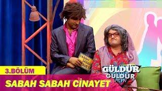 Güldür Güldür Show 3.Bölüm - Sabah Sabah Cinayet