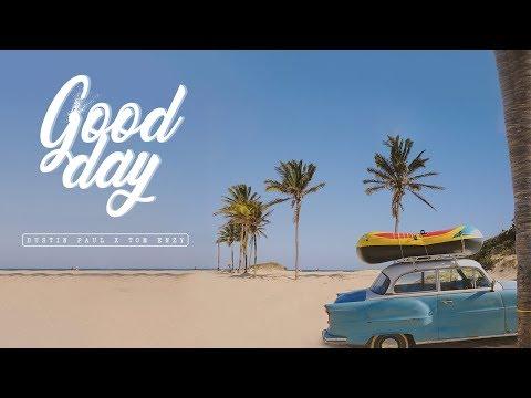 Dustin Paul x Tom Enzy  Good Day  Music