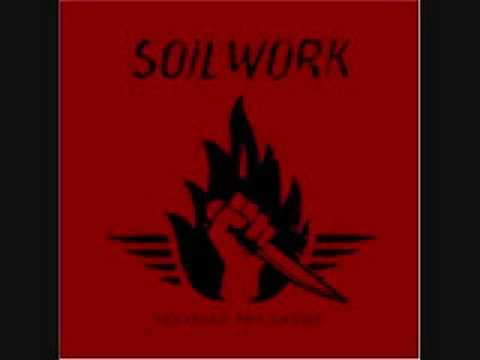 Soilwork - if possible