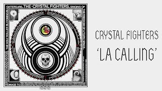Crystal Fighters - LA Calling