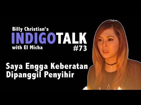 Penyihir Cantik Pemanggil Iblis -  Billy Christian & El Micha Demonologis - IndigoTalk#73