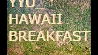 YYU - HAWAII BREAKFAST (album)