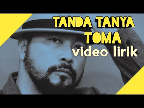 Tanda Tanya - Toma (video Lirik)
