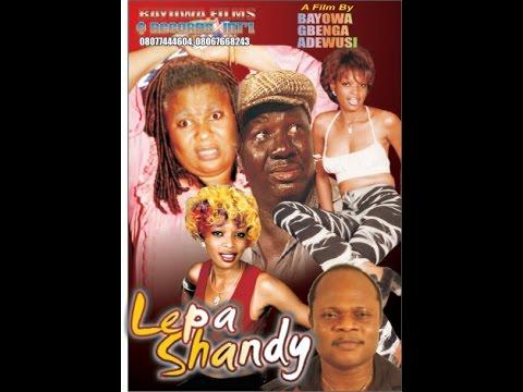 Download LEPA SHANDY by BAYOWA GBENGA ADEWUSI. FT. Sola Shobowale, Baba Suwe,  Evergreen Film