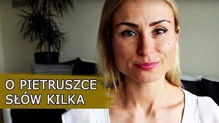 Krok Do Zdrowia #11 - Pietruszka - używaj nie tylko do rosołu... Dlaczego?