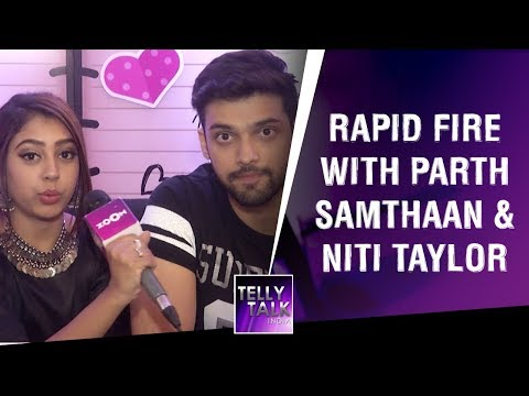 Parth Samthaan & Niti Taylor Finally Reveal Their Relationship Status And It Might SURPRISE You